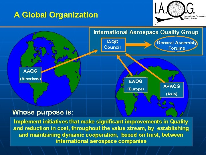 A Global Organization International Aerospace Quality Group IAQG Council General Assembly Forums AAQG (Americas)