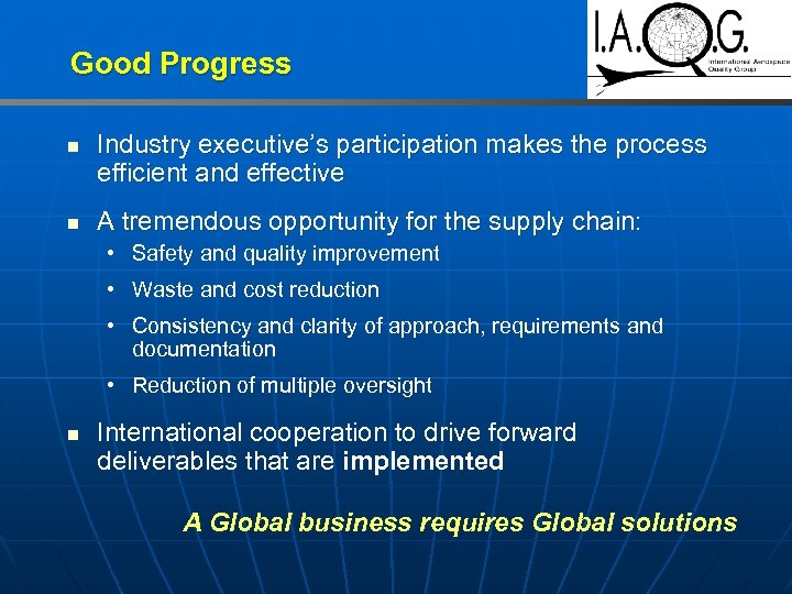 Good Progress n n Industry executive's participation makes the process efficient and effective A