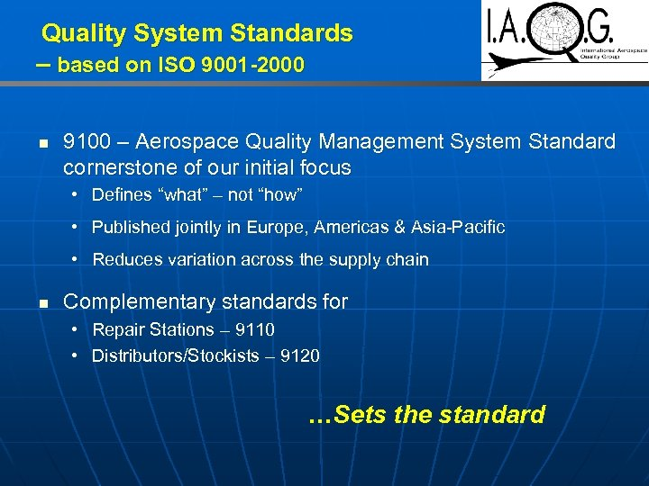 Quality System Standards – based on ISO 9001 -2000 n 9100 – Aerospace Quality