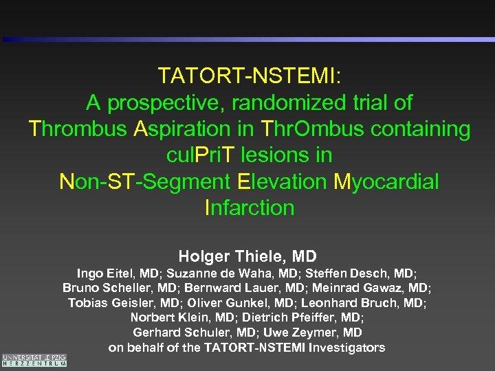 TATORT-NSTEMI: A prospective, randomized trial of Thrombus Aspiration in Thr. Ombus containing cul. Pri.