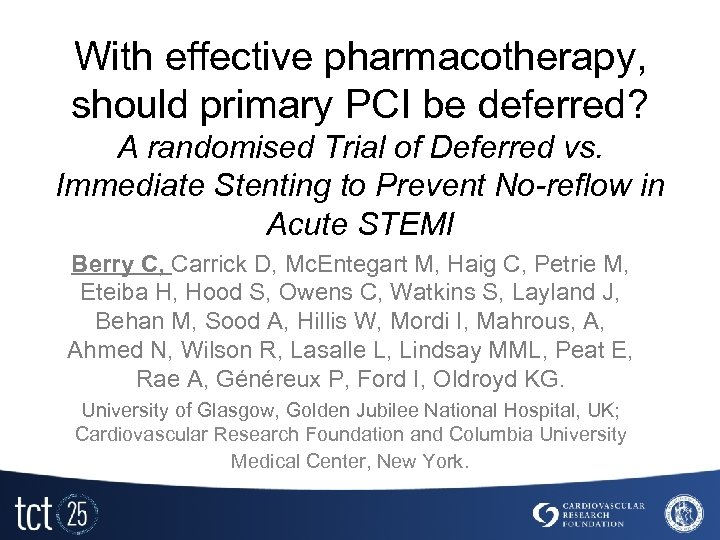 With effective pharmacotherapy, should primary PCI be deferred? A randomised Trial of Deferred vs.
