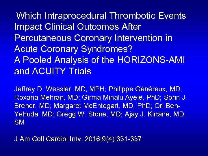 Which Intraprocedural Thrombotic Events Impact Clinical Outcomes After Percutaneous Coronary Intervention in Acute Coronary