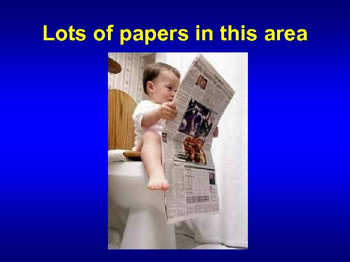 Lots of papers in this area