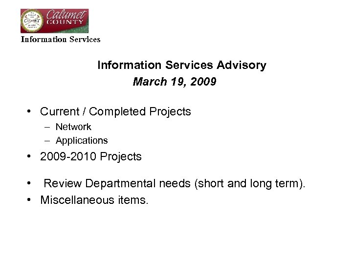 Information Services Advisory March 19, 2009 • Current / Completed Projects – Network –