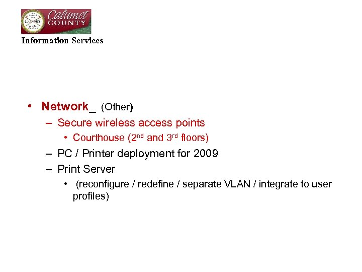 Information Services • Network_ (Other) – Secure wireless access points • Courthouse (2 nd