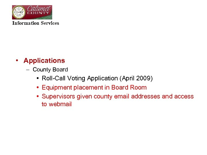 Information Services • Applications – County Board • Roll-Call Voting Application (April 2009) •
