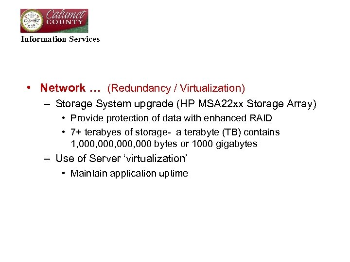 Information Services • Network … (Redundancy / Virtualization) – Storage System upgrade (HP MSA