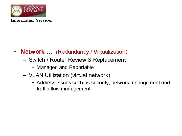Information Services • Network … (Redundancy / Virtualization) – Switch / Router Review &