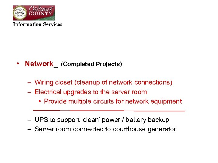 Information Services • Network_ (Completed Projects) – Wiring closet (cleanup of network connections) –
