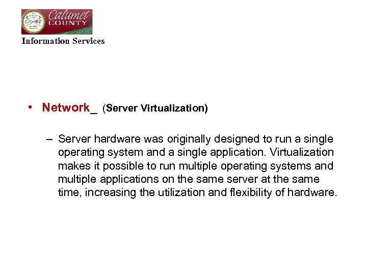 Information Services • Network_ (Server Virtualization) – Server hardware was originally designed to run