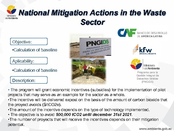 National Mitigation Actions in the Waste Sector Objective: • Calculation of baseline Aplicability: •