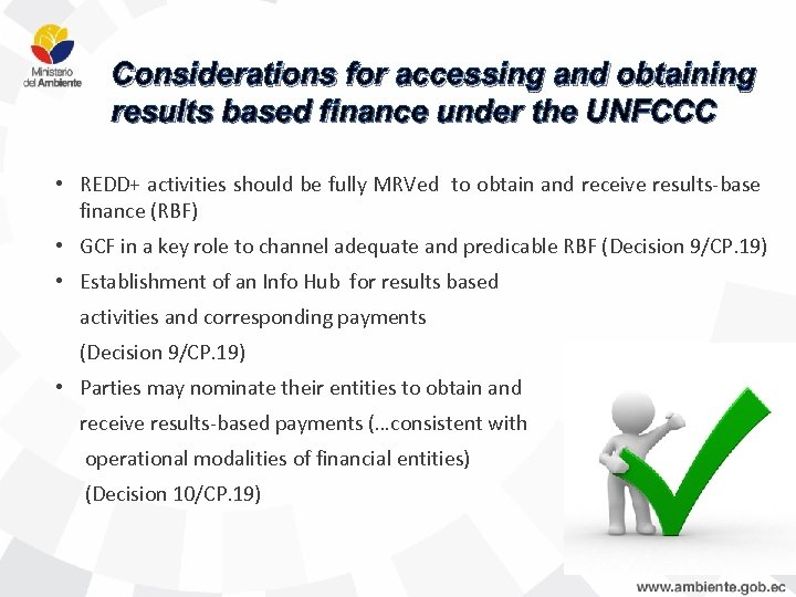 Considerations for accessing and obtaining results based finance under the UNFCCC • REDD+ activities