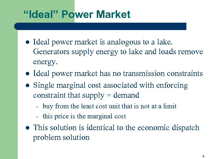 """Ideal"" Power Market l l l Ideal power market is analogous to a lake."
