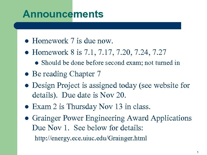 Announcements l l Homework 7 is due now. Homework 8 is 7. 1, 7.