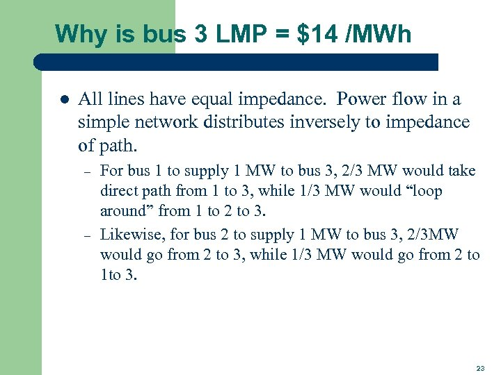 Why is bus 3 LMP = $14 /MWh l All lines have equal impedance.