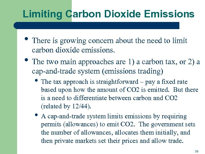 Limiting Carbon Dioxide Emissions • There is growing concern about the need to limit