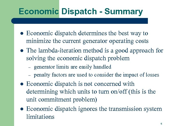 Economic Dispatch - Summary l l Economic dispatch determines the best way to minimize