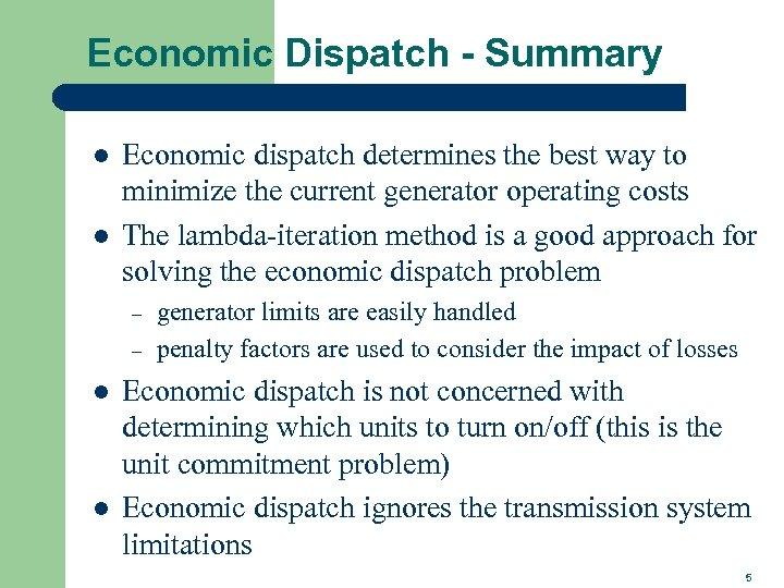 Economic Dispatch - Summary l l Economic dispatch determines the best way to minimize