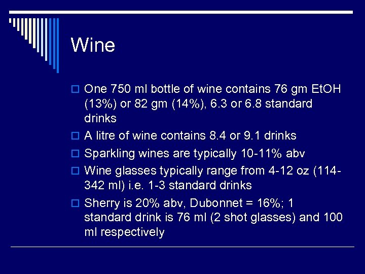 Wine o One 750 ml bottle of wine contains 76 gm Et. OH o