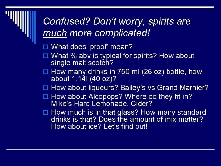Confused? Don't worry, spirits are much more complicated! o What does 'proof' mean? o