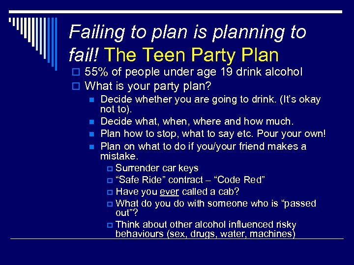 Failing to plan is planning to fail! The Teen Party Plan o 55% of