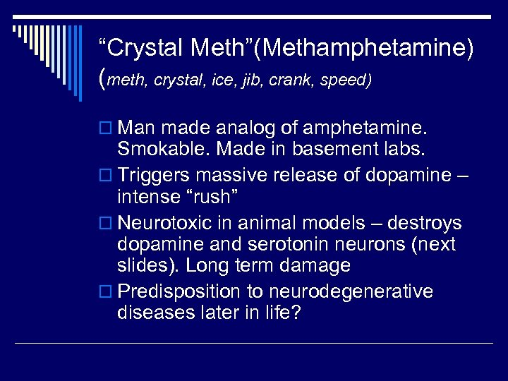 """""""Crystal Meth""""(Methamphetamine) (meth, crystal, ice, jib, crank, speed) o Man made analog of amphetamine."""