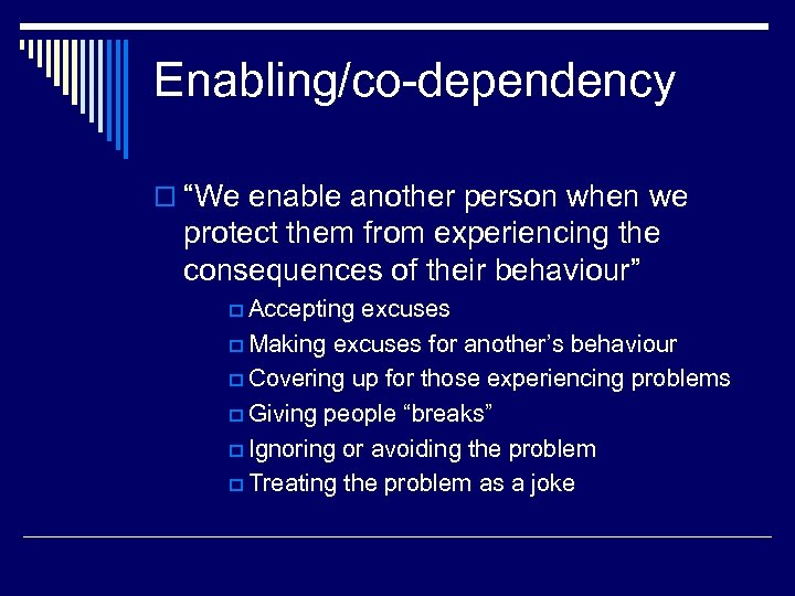 """Enabling/co-dependency o """"We enable another person when we protect them from experiencing the consequences"""