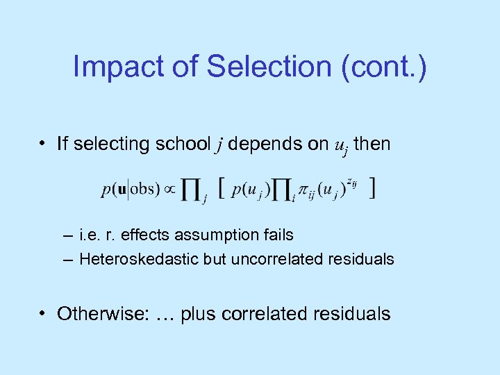 Impact of Selection (cont. ) • If selecting school j depends on uj then