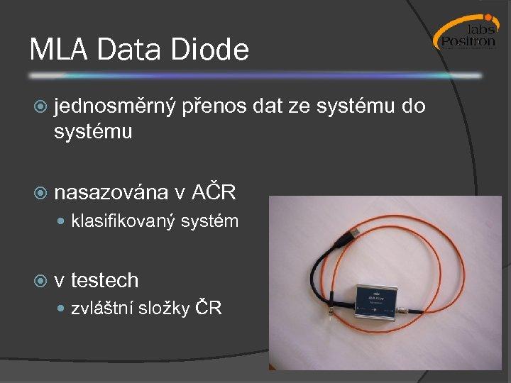 MLA Data Diode jednosměrný přenos dat ze systému do systému nasazována v AČR klasifikovaný