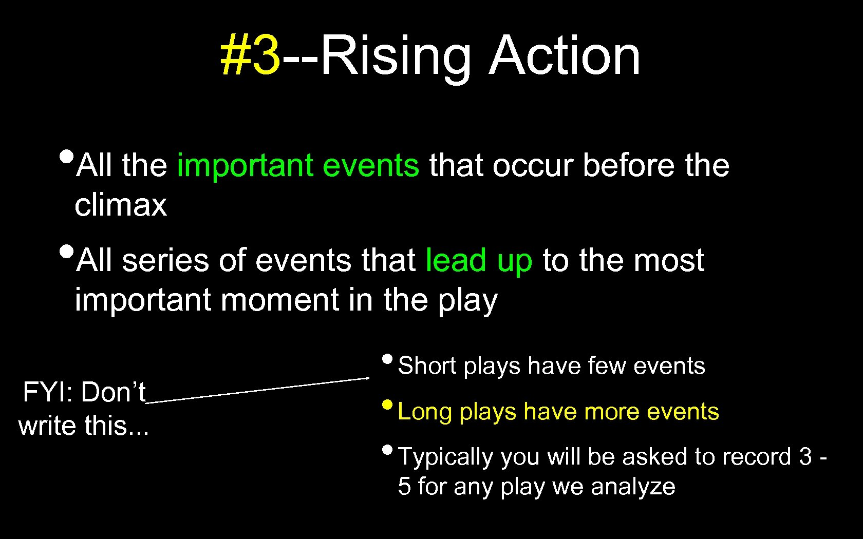 #3 --Rising Action • All the important events that occur before the climax •