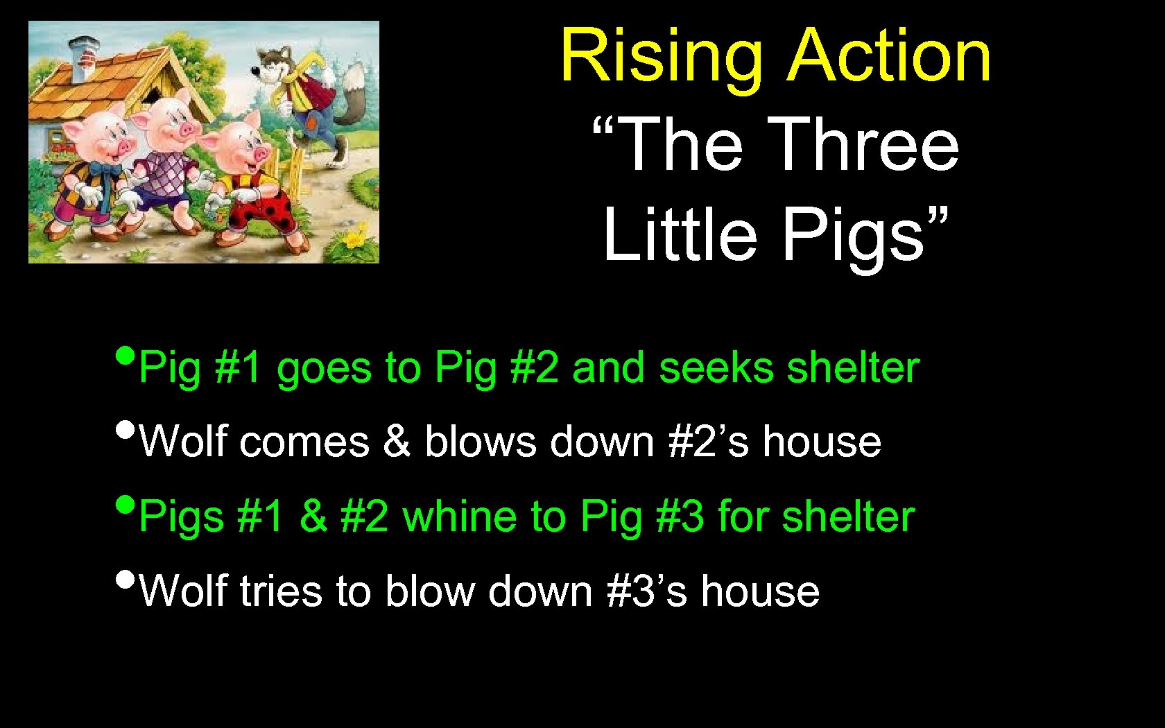 """Rising Action """"The Three Little Pigs"""" • Pig #1 goes to Pig #2 and"""
