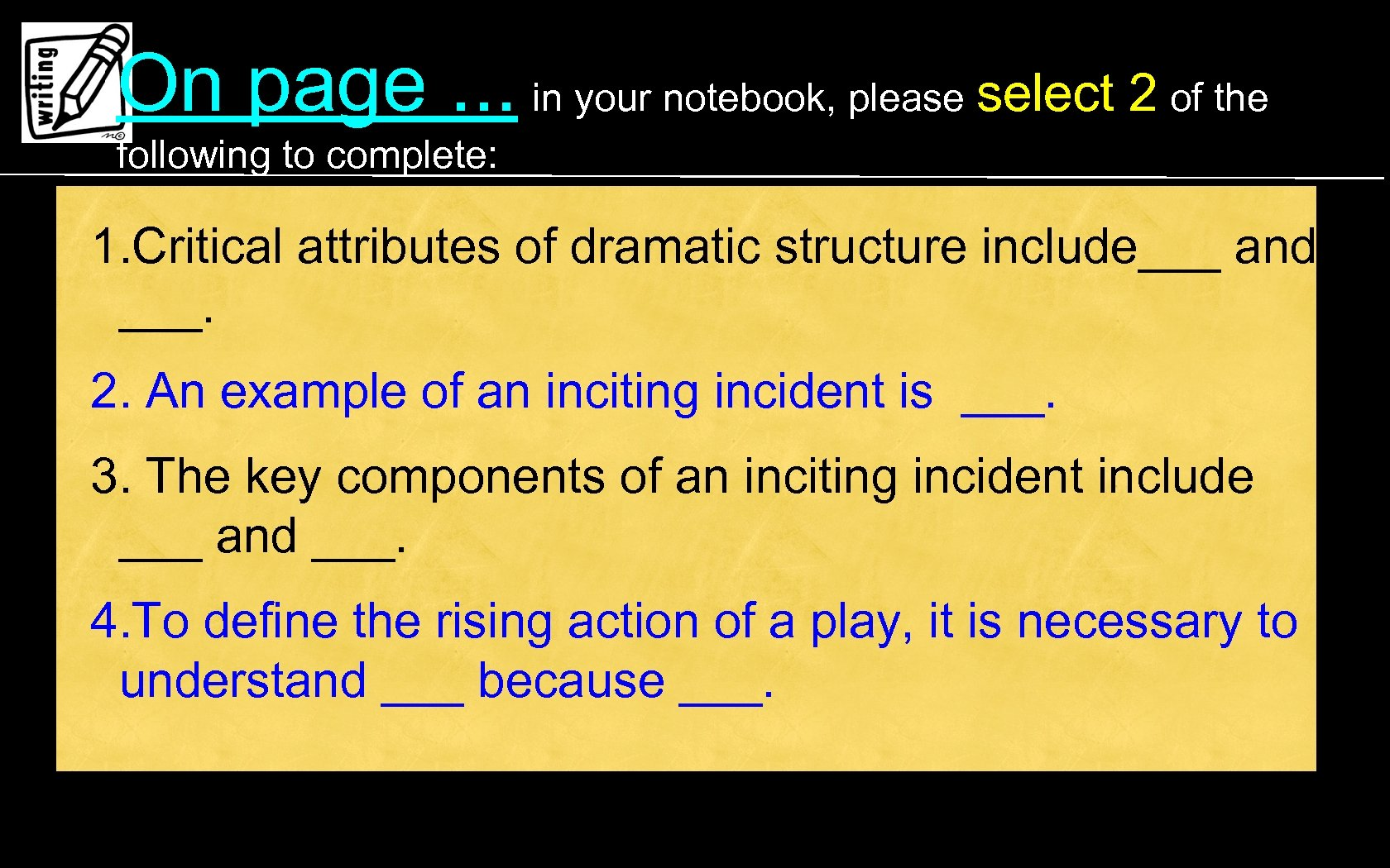 On page. . . in your notebook, please select 2 of the following to