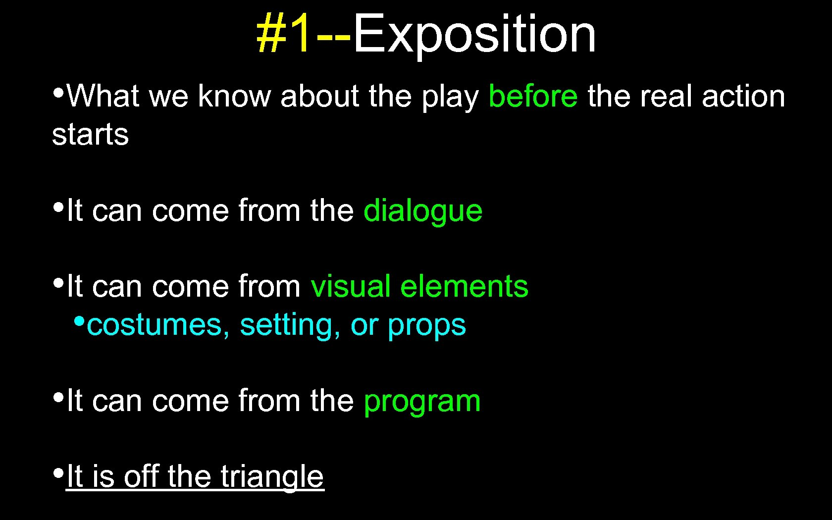 #1 --Exposition • What we know about the play before the real action starts