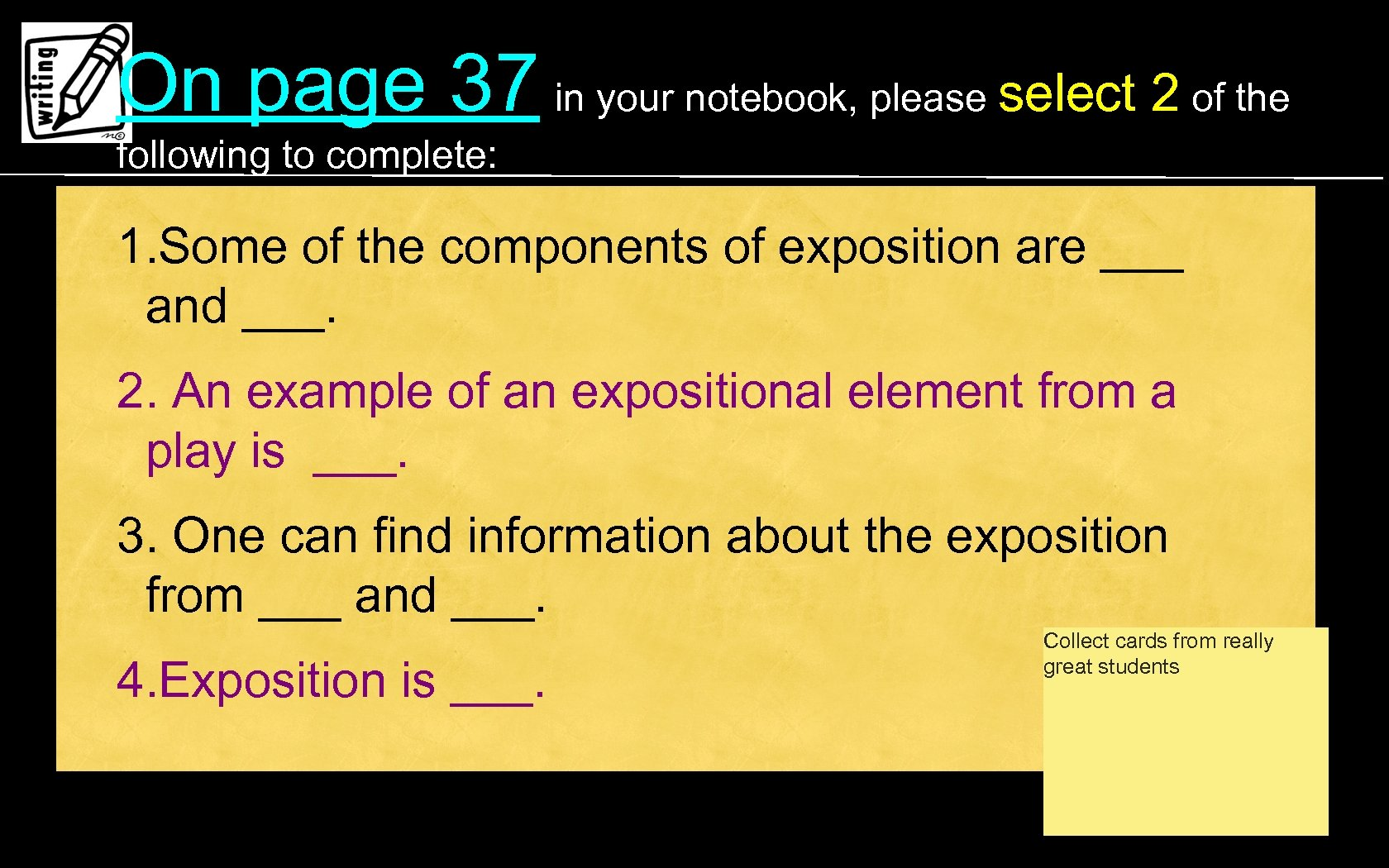 On page 37 in your notebook, please select 2 of the following to complete: