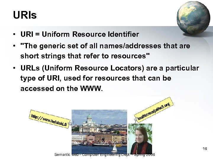 URIs • URI = Uniform Resource Identifier •