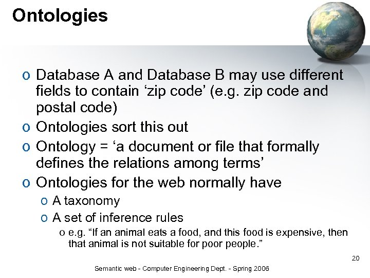 Ontologies o Database A and Database B may use different fields to contain 'zip