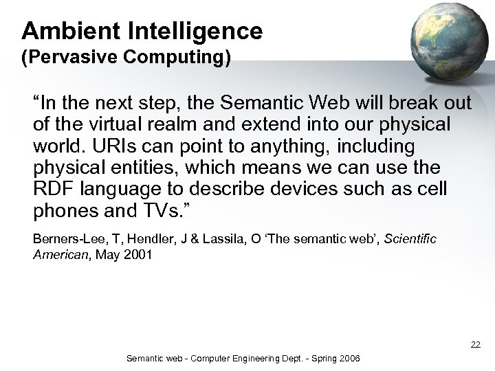 """Ambient Intelligence (Pervasive Computing) """"In the next step, the Semantic Web will break out"""