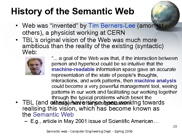"""History of the Semantic Web • Web was """"invented"""" by Tim Berners-Lee (amongst others),"""