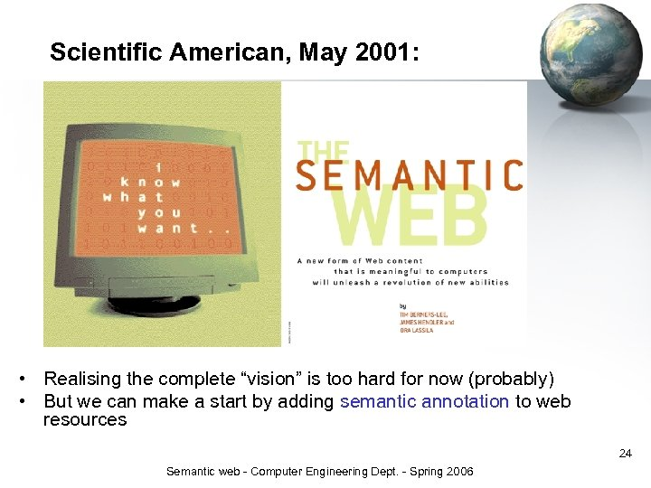 """Scientific American, May 2001: • Realising the complete """"vision"""" is too hard for now"""