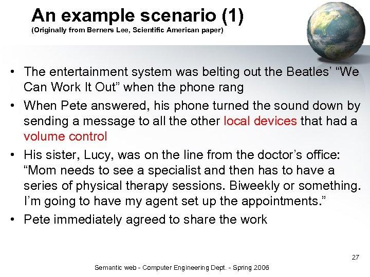 An example scenario (1) (Originally from Berners Lee, Scientific American paper) • The entertainment