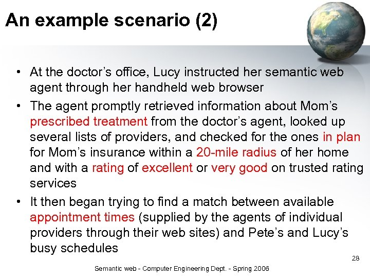 An example scenario (2) • At the doctor's office, Lucy instructed her semantic web