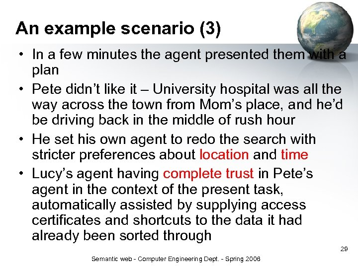 An example scenario (3) • In a few minutes the agent presented them with