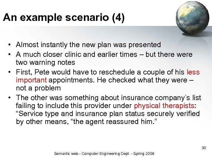 An example scenario (4) • Almost instantly the new plan was presented • A