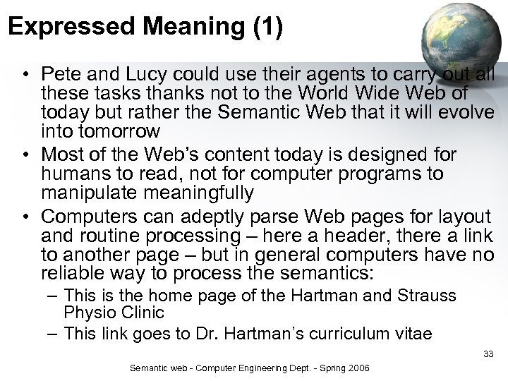 Expressed Meaning (1) • Pete and Lucy could use their agents to carry out