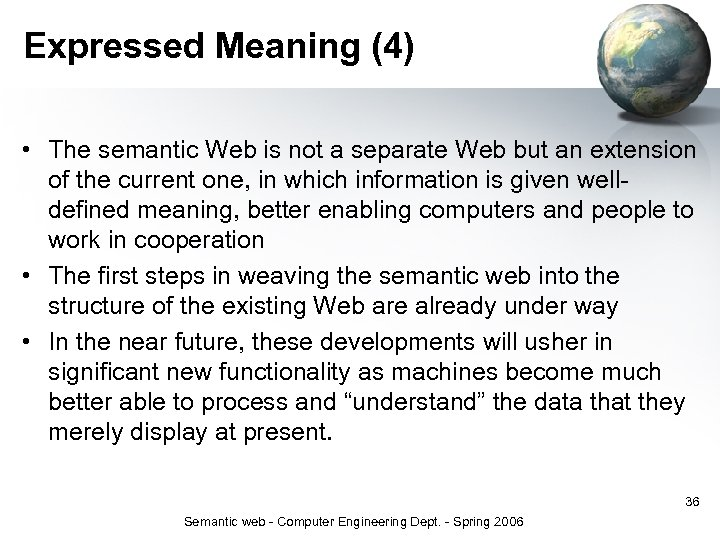 Expressed Meaning (4) • The semantic Web is not a separate Web but an