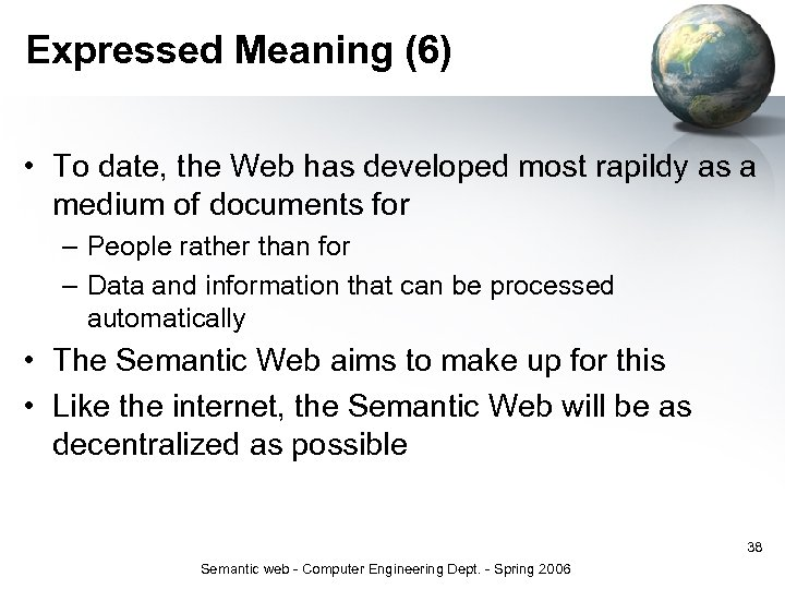 Expressed Meaning (6) • To date, the Web has developed most rapildy as a