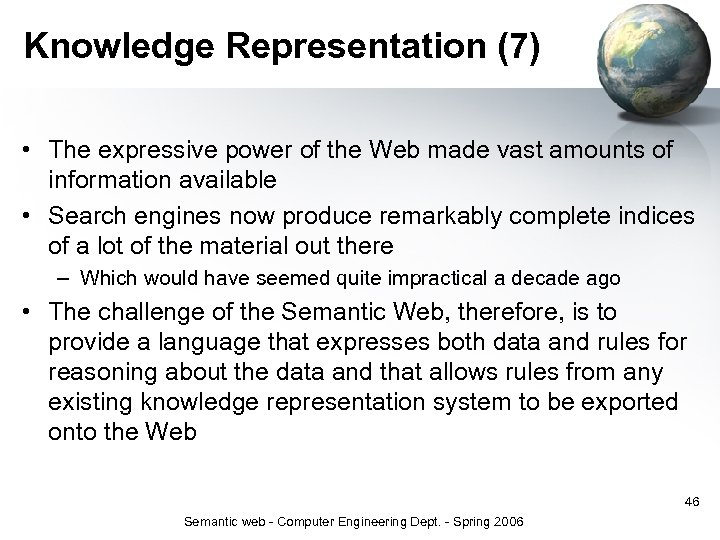 Knowledge Representation (7) • The expressive power of the Web made vast amounts of