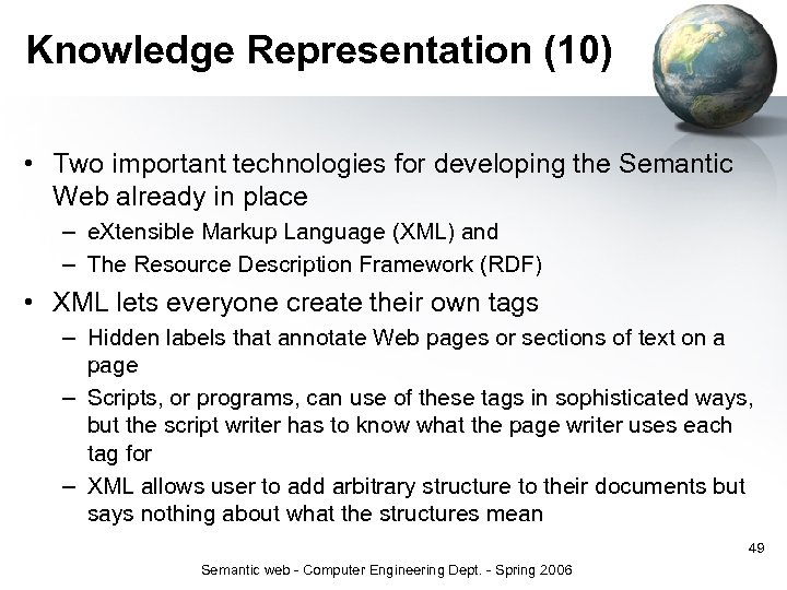 Knowledge Representation (10) • Two important technologies for developing the Semantic Web already in