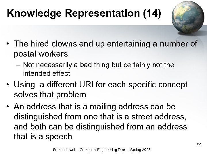 Knowledge Representation (14) • The hired clowns end up entertaining a number of postal