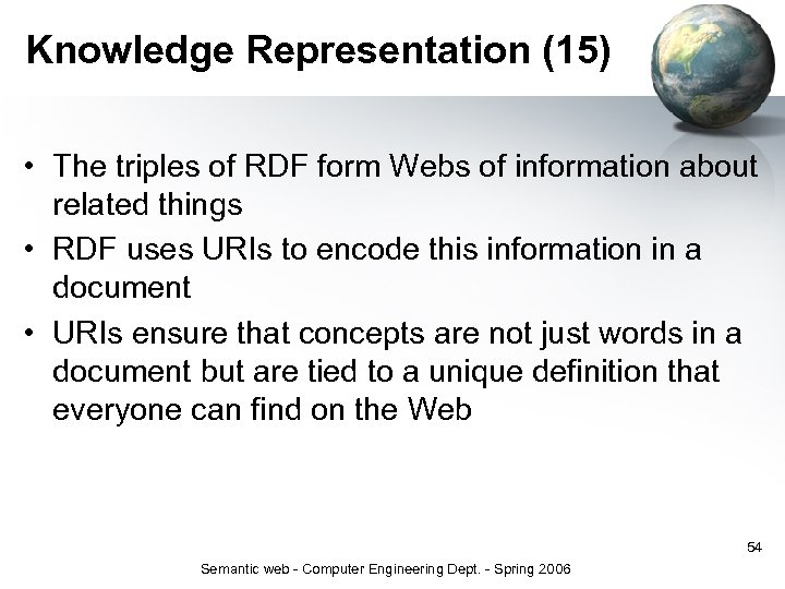 Knowledge Representation (15) • The triples of RDF form Webs of information about related